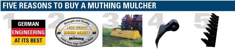 Five Reasons to buy a Muthing Mulcher